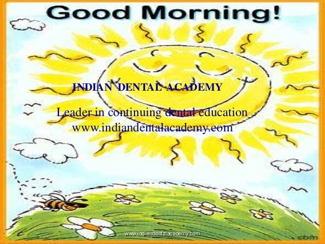 www.indiandentalacademy.com INDIAN DENTAL ACADEMY Leader in continuing dental education www.indiandentalacademy.com