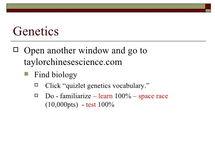 Genetics <ul><li>Open another window and go to taylorchinesescience.com  </li></ul><ul><ul><li>Find biology </li></ul></ul...
