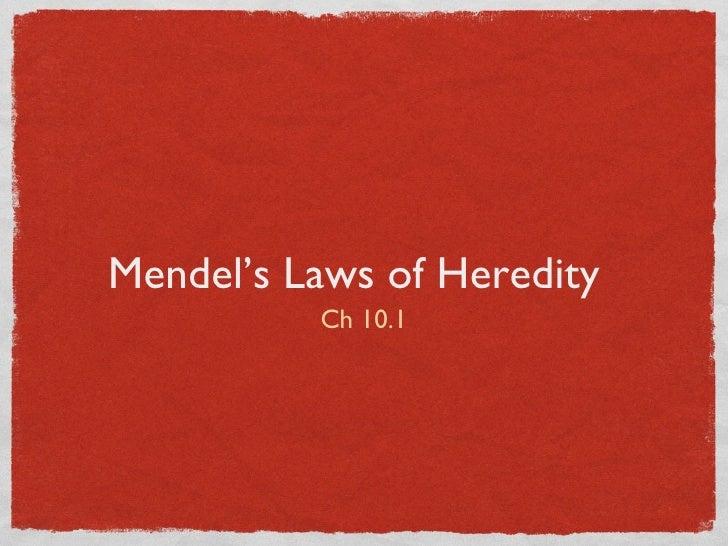 Mendel's Laws of Heredity <ul><li>Ch 10.1 </li></ul>