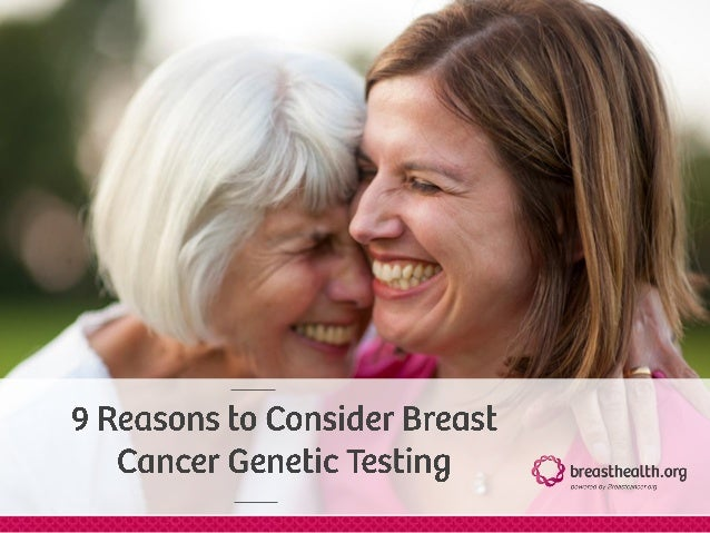 What are some positive reasons to have a genetic test done ?