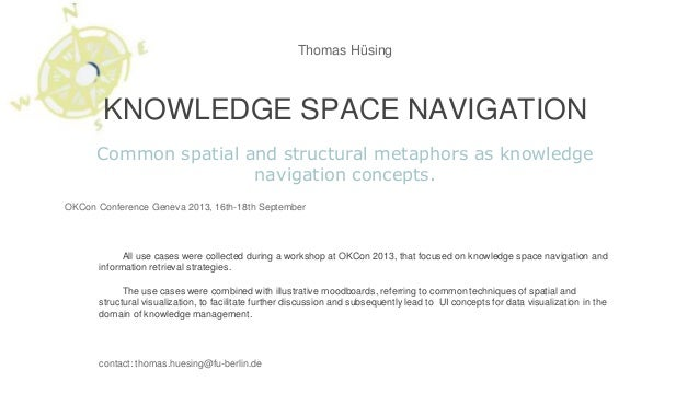 All use cases were collected during a workshop at OKCon 2013, that focused on knowledge space navigation and information r...