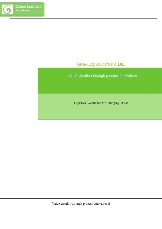 Value creation through process innovations! Genex LogiSolutions Pvt. Ltd. Value Creation through process innovations! Logi...