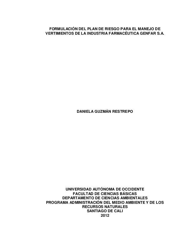 1 FORMULACIÓN DEL PLAN DE RIESGO PARA EL MANEJO DE VERTIMIENTOS DE LA INDUSTRIA FARMACÉUTICA GENFAR S.A. DANIELA GUZMÁN RE...