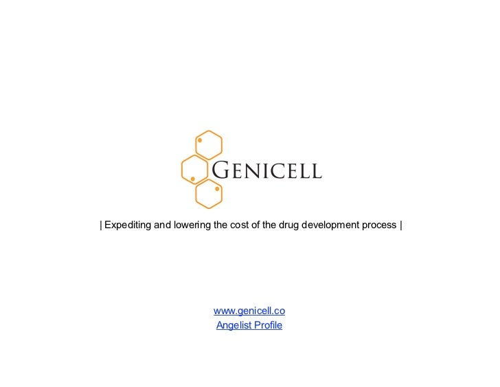 | Expediting and lowering the cost of the drug development process |                         www.genicell.co              ...