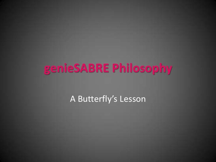 genieSABRE Philosophy    A Butterfly's Lesson