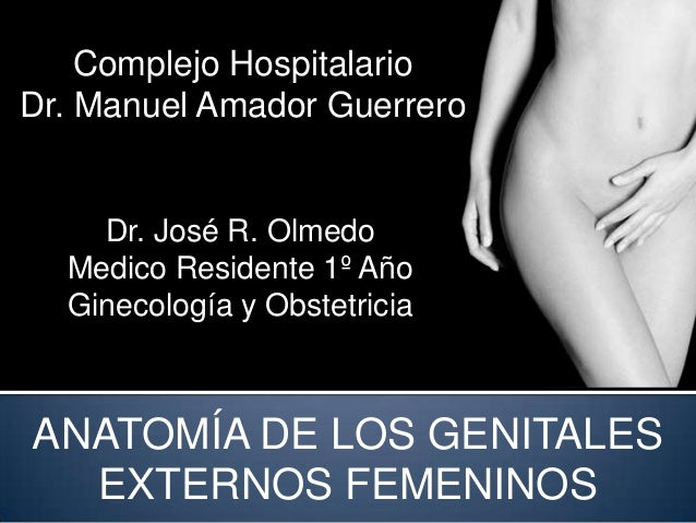 Complejo HospitalarioDr. Manuel Amador Guerrero    Dr. José R. Olmedo  Medico Residente 1º Año  Ginecología y ObstetriciaA...
