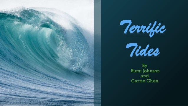 Terrific Tides By Rumi Johnson and Carrie Chen