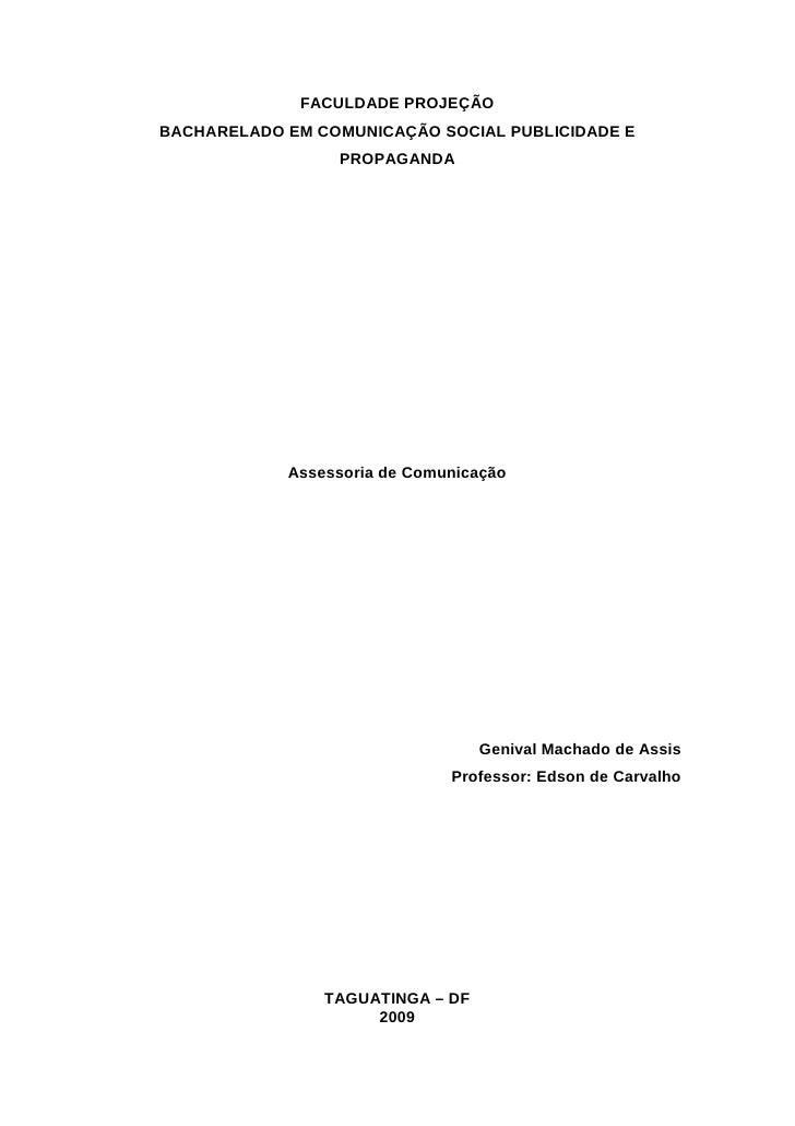 FACULDADE PROJEÇÃO BACHARELADO EM COMUNICAÇÃO SOCIAL PUBLICIDADE E                  PROPAGANDA                 Assessoria ...