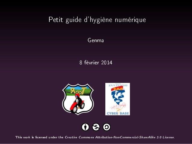 €etit guide d9hygiène numérique Genma  8 février 2014  This work is licensed under the  Creative Commons Attribution-NonCo...