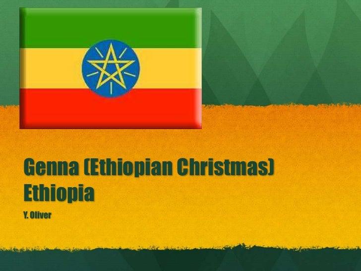 Genna (Ethiopian Christmas)EthiopiaY. Oliver
