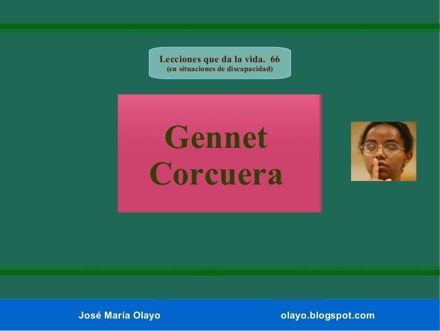 Lecciones que da la vida. 66 (en situaciones de discapacidad)  Gennet Corcuera  José María Olayo  olayo.blogspot.com