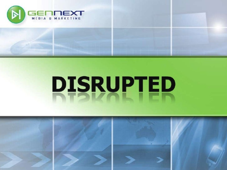 Disrupted<br />