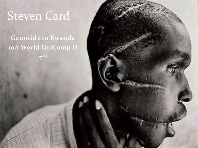 Steven Card Genocide in Rwanda 10A World Lit/Comp H 7th
