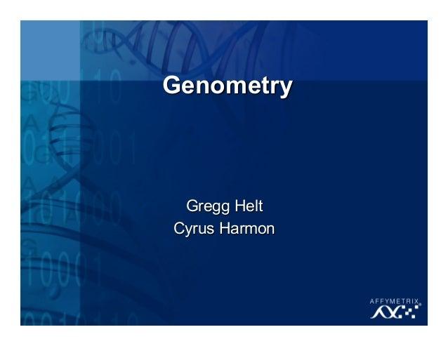 Genometry Gregg Helt Cyrus Harmon