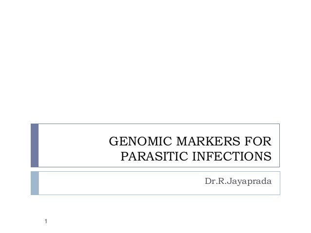 GENOMIC MARKERS FOR     PARASITIC INFECTIONS                Dr.R.Jayaprada1