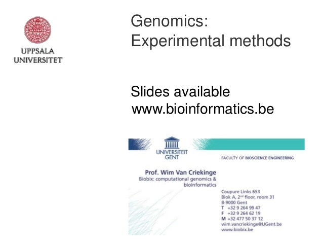 Genomics: Experimental methods Slides available www.bioinformatics.be