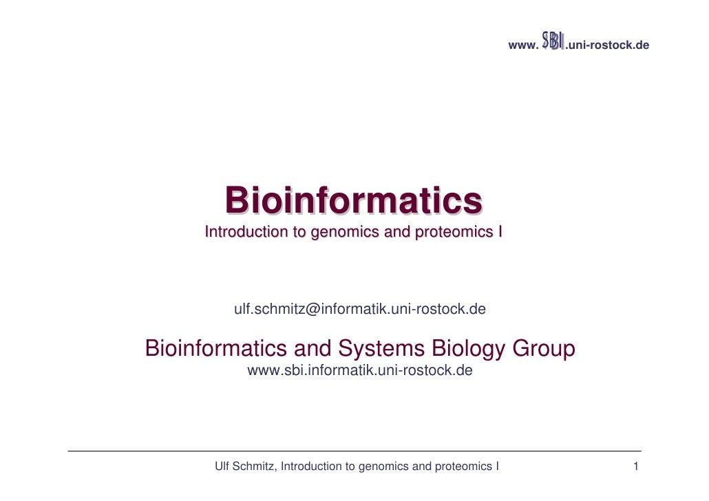 www.   .uni-rostock.de       Bioinformatics     Introduction to genomics and proteomics I                      Ulf Schmitz...