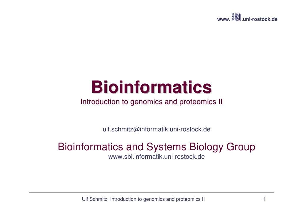 www.   .uni-rostock.de        Bioinformatics    Introduction to genomics and proteomics II             ulf.schmitz@informa...