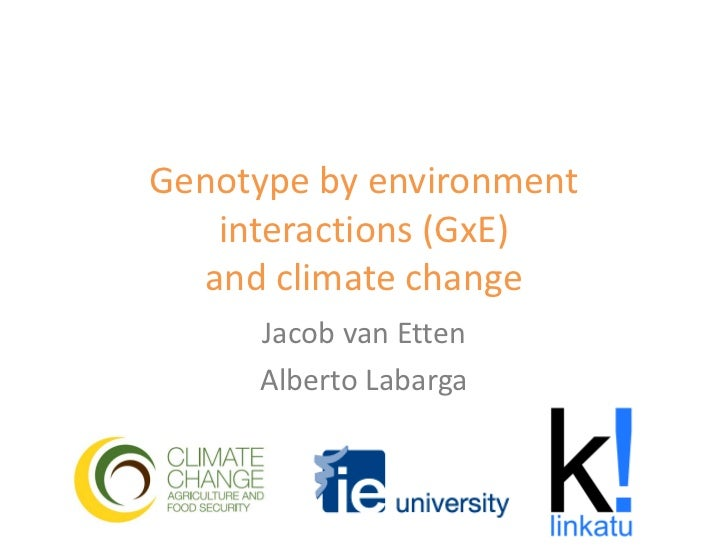 Genotype by environment interactions gx e and climate change