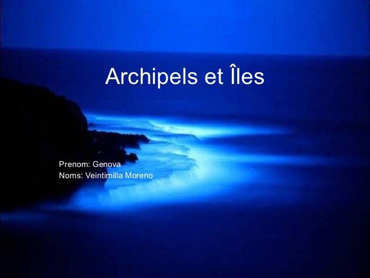Archipels et Îles Prenom: Genova Noms: Veintimilla Moreno