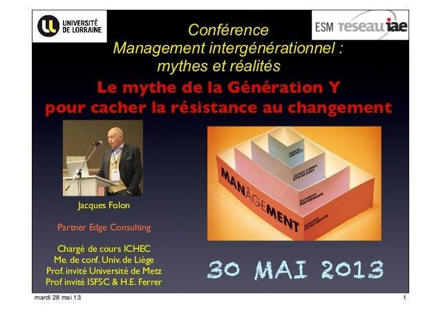 ConférenceManagement intergénérationnel :mythes et réalitésJacques FolonPartner Edge ConsultingChargé de cours ICHECMe. de...