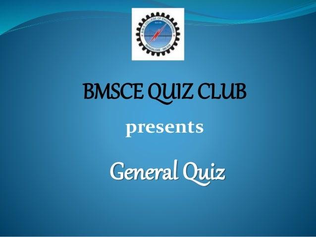 BMSCE QUIZ CLUB General Quiz presents