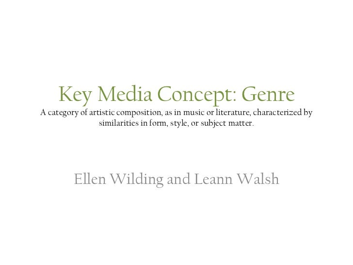 Key Media Concept: GenreA category of artistic composition, as in music or literature, characterized by similarities in fo...