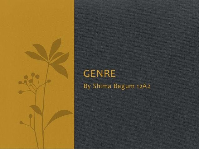 GENRE By Shima Begum 12A2