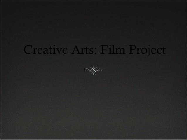 Creative Arts: Film Project