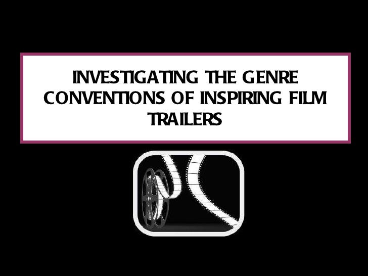 INVESTIGATING THE GENRE CONVENTIONS OF INSPIRING FILM TRAILERS