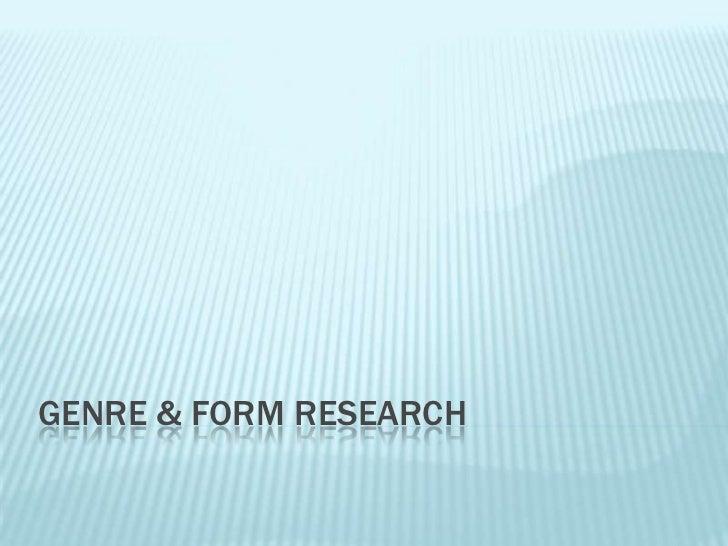 GENRE & FORM RESEARCH