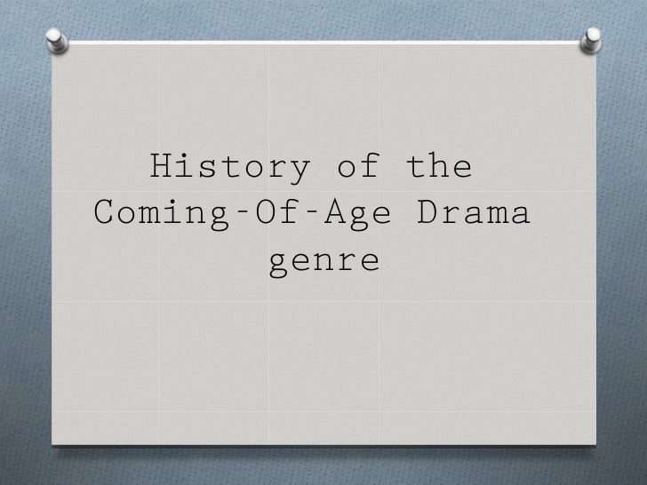 History of theComing-Of-Age Drama        genre
