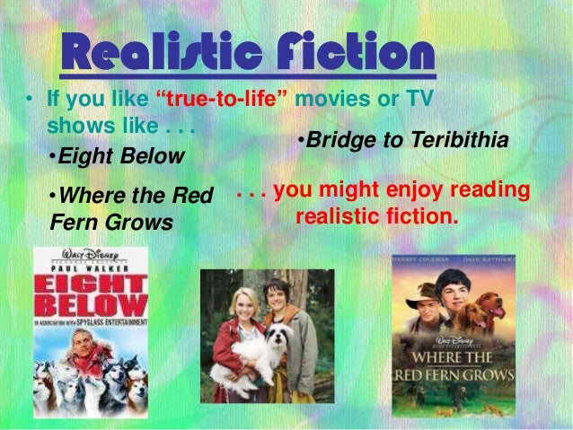 Realistic Fiction Movies Realistic Fiction • if You