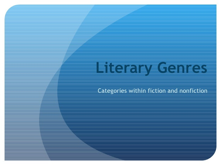 Literary Genres Categories within fiction and nonfiction