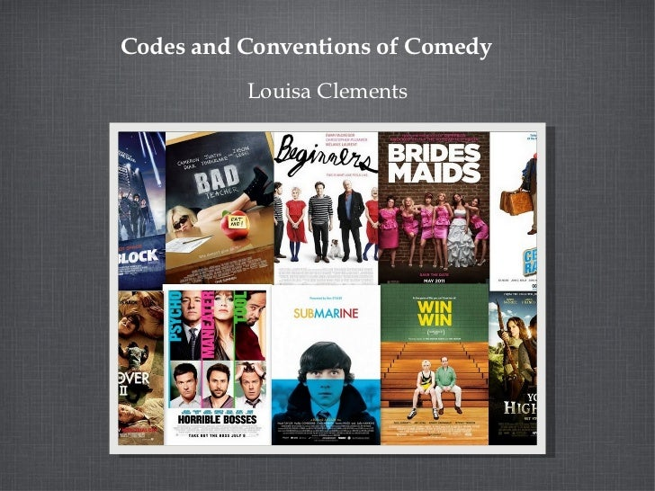 Codes and Conventions of Comedy          Louisa Clements