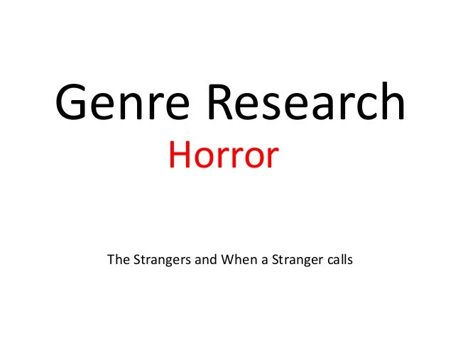 Genre Research Horror The Strangers and When a Stranger calls