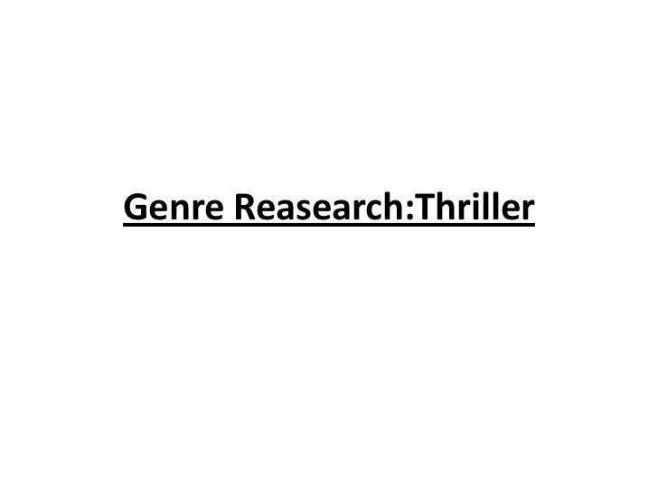 Genre Reasearch:Thriller