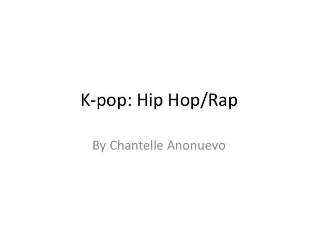 K-pop: Hip Hop/Rap By Chantelle Anonuevo