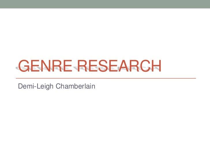GENRE RESEARCHDemi-Leigh Chamberlain