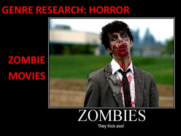 GENRE RESEARCH: HORROR ZOMBIE MOVIES
