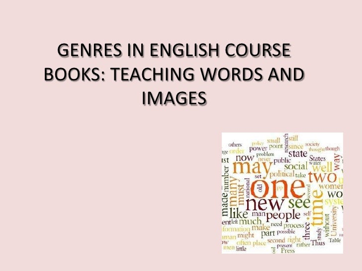 GENRES IN ENGLISH COURSEBOOKS: TEACHING WORDS AND          IMAGES