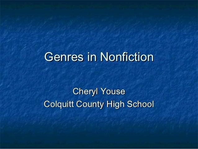 Genres in Nonfiction        Cheryl YouseColquitt County High School