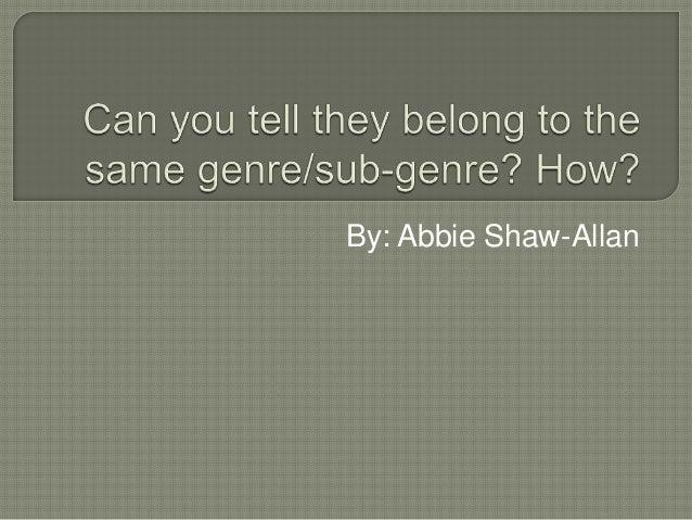 By: Abbie Shaw-Allan