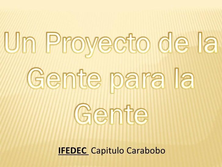 Gente para la Gente, Ifedec Carabobo
