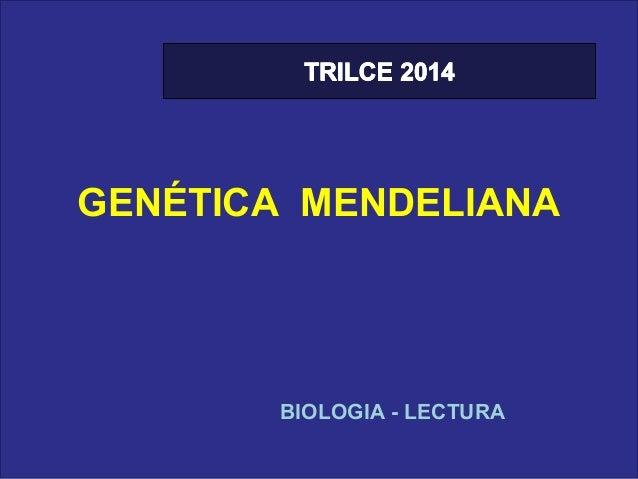 GENÉTICA MENDELIANA  BIOLOGIA - LECTURA