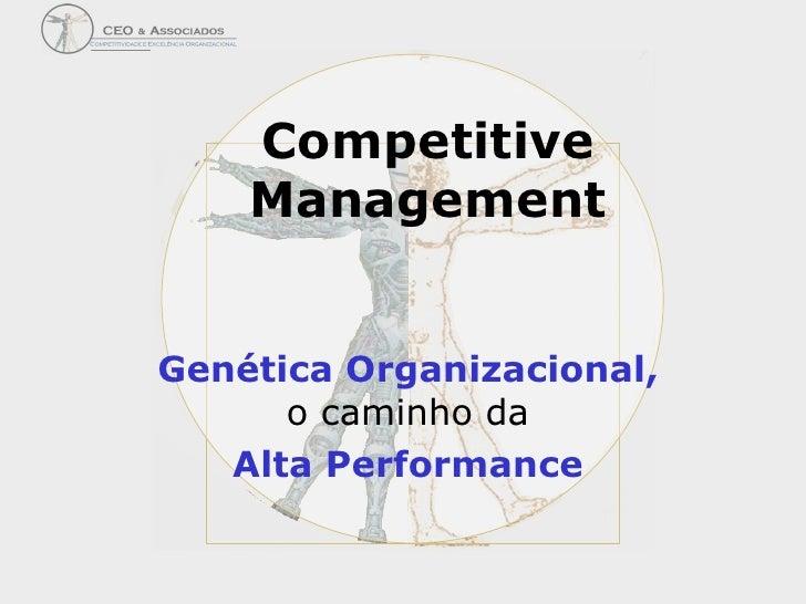 Competitive Management Genética Organizacional,  o caminho da  Alta Performance