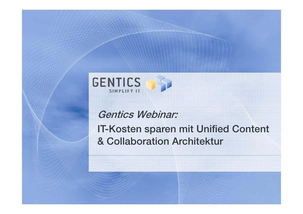 Gentics Webinar: IT Kosten IT-Kosten sparen mit Unified Content & Collaboration Architektur