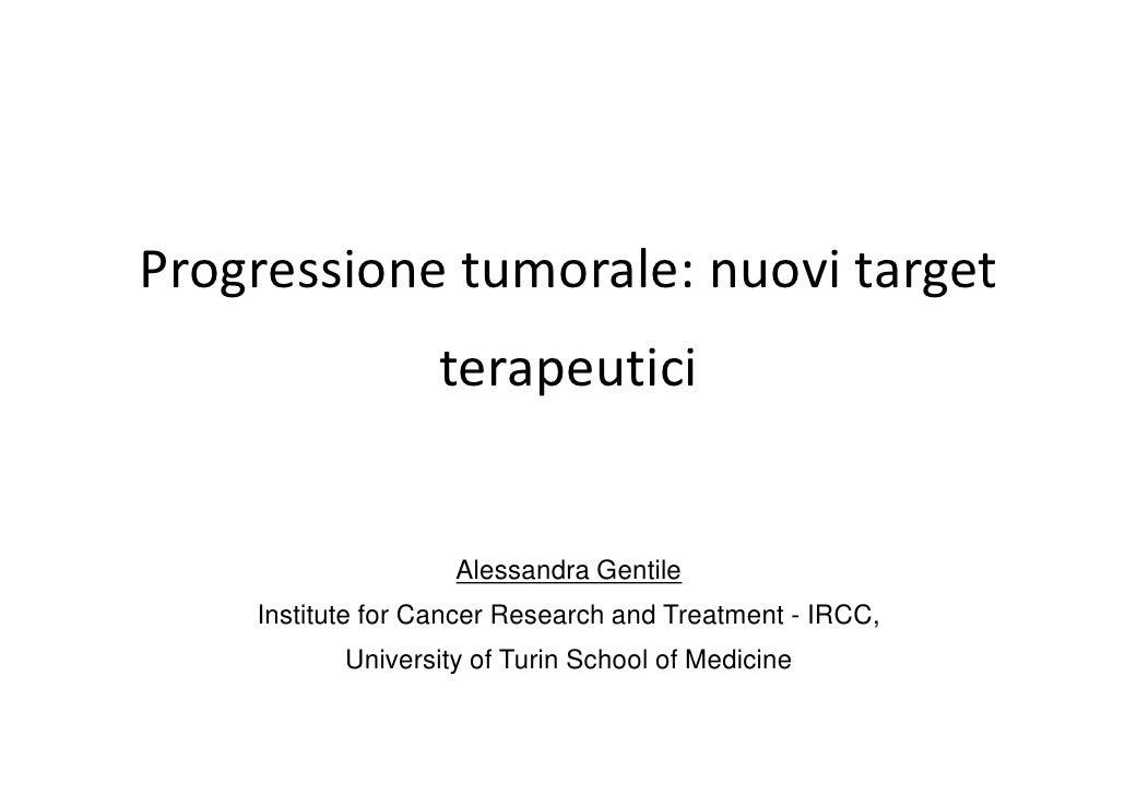 Progressione tumorale: nuovi target                    terapeutici                       Alessandra Gentile     Institute ...
