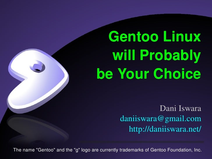 GentooLinux                                         willProbably                                       beYourChoice   ...