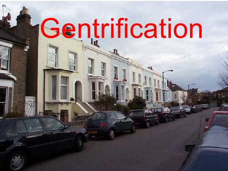 Gentrification   AS Geog